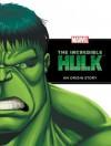The Incredible Hulk: An Origin Story - Rich Thomas