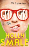 All That Glitters (Geek Girl) - Holly Smale