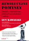 Rewolucyjne pomysły - Guy Kawasaki