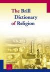 The Brill Dictionary of Religion - Paperback Set - Kocku Von Stuckrad