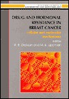 Drug And Hormonal Resistance In Breast Cancer: Cellular And Molecular Mechanisms - Robert B. Dickson