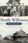 North Williston: Down Depot Hill - Richard H. Allen, J. Kevin Graffagnino