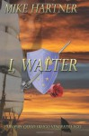 I, Walter - Mike Hartner