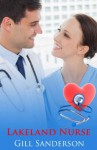 Lakeland Nurse - An Accent Amour Medical Romance - Gill Sanderson