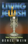 Living Jewish: Values, Practices and Traditions - Berel Wein