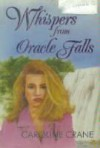 Whispers from Oracle Falls - Caroline Crane