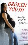 Broken Youth - Karen Woods