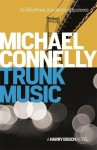 Trunk Music (Harry Bosch Series) - Michael Connelly