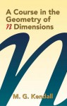 A Course in the Geometry of n Dimensions - Maurice G. Kendall