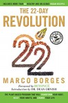 The 22-Day Revolution: The Plant-Based Program That Will Transform Your Body, Reset Your Habits, and Change Your Life - Marco Borges, Dean Ornish, Beyoncé