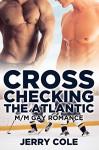 Cross Checking the Atlantic: M/M Gay Romance - Jerry Cole