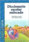 Diccionario Escolar Enfocado / in Focus School Dictionary: Lectura (Spanish Edition) - Jaime Palacios, Luis Diaz, Alba Sanchez, Alejandro Flores, Fabiola Graullera Ramirez