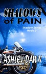 Shadows of Pain - Ashley Dawn