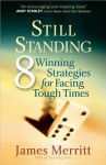 Still Standing: 8 Winning Strategies for Facing Tough Times - James Merritt
