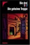Die drei ???. Die geheime Treppe (Die drei Fragezeichen, #135). - André Marx