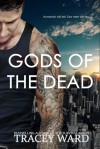 Gods of the Dead (Rising, #1) - Tracey Ward