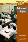 Prisoners' Rights - David L. Hudson Jr.