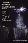 Of God & Sacrilege Book II: The Cup of Dracula - Matthew Thomas