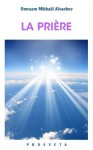La prière (Brochures) (French Edition) - Omraam Mikhaël Aïvanhov
