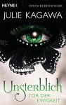 Unsterblich - Tor der Ewigkeit: Unsterblich Band 3 - Roman (German Edition) - Julie Kagawa, Charlotte Lungstrass-Kapfer
