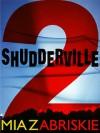 Shudderville 2 - Mia Zabriskie, Mia Zabrisky