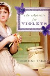 An Appetite for Violets: A Novel - Martine Bailey