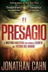 El Presagio: El misterio ancestral que guarda el secreto del futuro del mundo (Spanish Edition) - Jonathan Cahn
