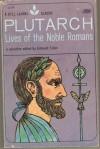 Lives of the Noble Romans - Plutarch, Edmund Fuller