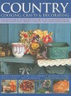 Country Cooking, Crafts & Decorating - Emma Summer