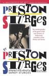 Preston Sturges by Preston Sturges: His Life in His Words - Preston Sturges, Tom Sturges, Sandy Sturges