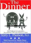 The Dinner: The Political Conversation Your Mother Told You Never to Have - Terry L. Paulson