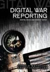 Digital War Reporting - Donald Matheson, Stuart Allan