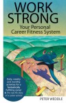 Work Strong: Your Personal Career Fitness System - Peter Weddle