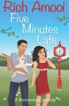 By Rich Amooi Five Minutes Late - Rich Amooi