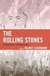 The Rolling Stones: Sociological Perspectives - Helmut Staubmann, Andrea Baker, Matteo Bortolini, Andrea Cossu