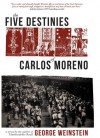 The Five Destinies of Carlos Moreno - George Weinstein