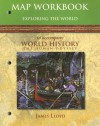 Map Workbook: Exploring The World: To Accompany World History: The Human Odyssey - Jackson J. Spielvogel