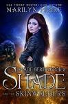 Shade and the Skinwalkers - Marilyn Peake