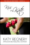 Kiss Me Kate - Katy Regnery