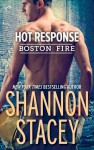 Hot Response (Boston Fire) - Shannon Stacey