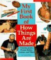 My First Book of How Things Are Made: Crayons, Jeans, Peanut Butter, Guitars, and More - George Jones