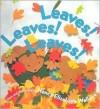 Leaves! Leaves! Leaves! - Nancy Elizabeth Wallace