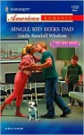 Single Kid Seeks Dad - Linda Randall Wisdom