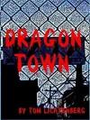 Dragon Town - Tom Lichtenberg