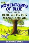 Blue Gets His Magic Collar - Ronnie James, Jonathan Smith