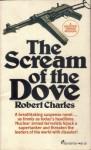 The Scream of the Dove - Robert Charles