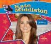 Kate Middleton: Real-Life Princess - Sarah Tieck