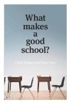 What Makes a Good School? - Chris Bonnor, Jane Caro