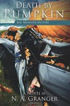 Death by Pumpkin: Rhe Brewster Mystery - N. A. Granger