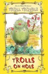 Trolls on Hols - Alan MacDonald, Mark Beech